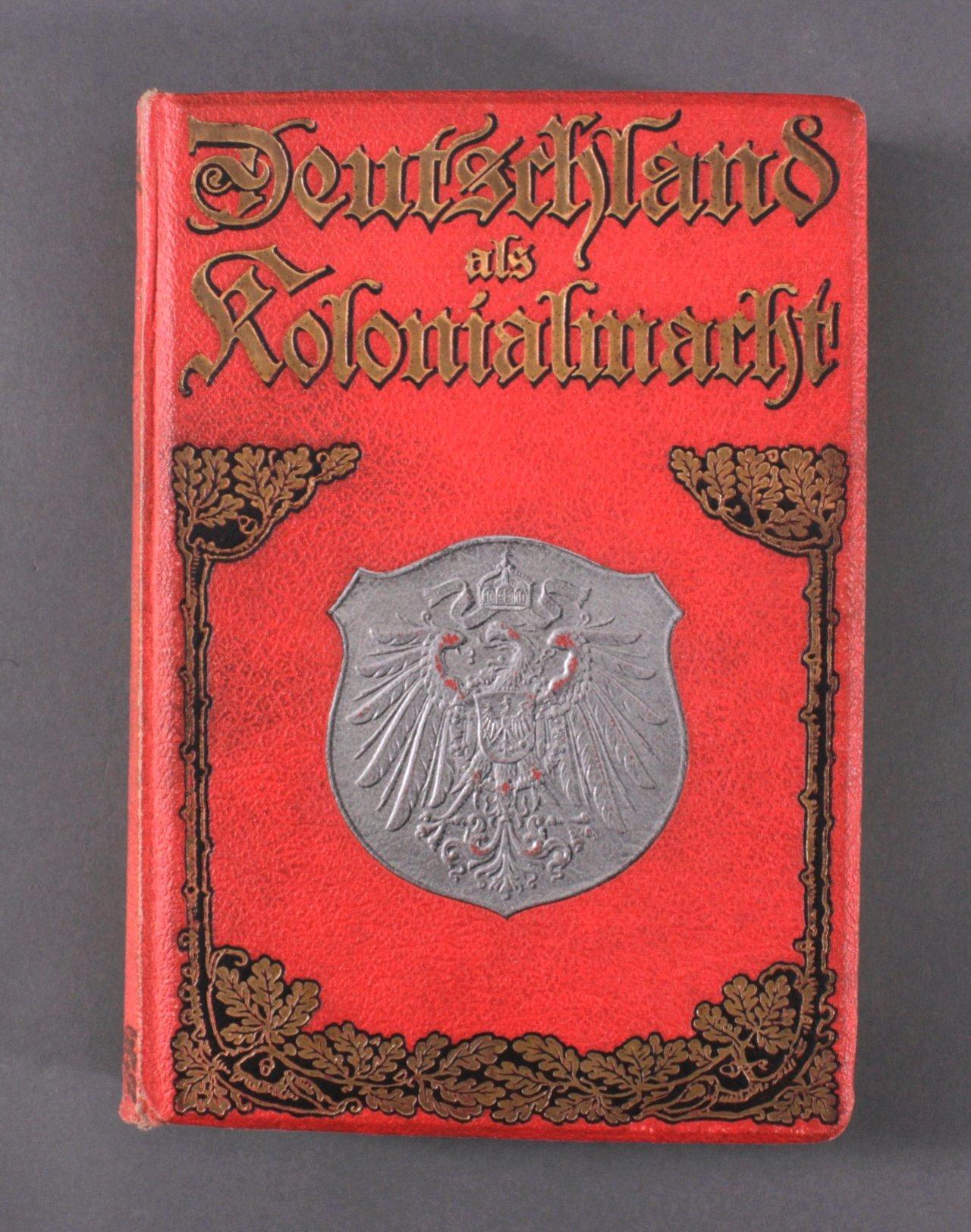 Deutschland als Kolonialmacht von Kaiser Wilhelm Dant
